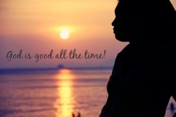 A Reflection:  When Declaring God Is Good